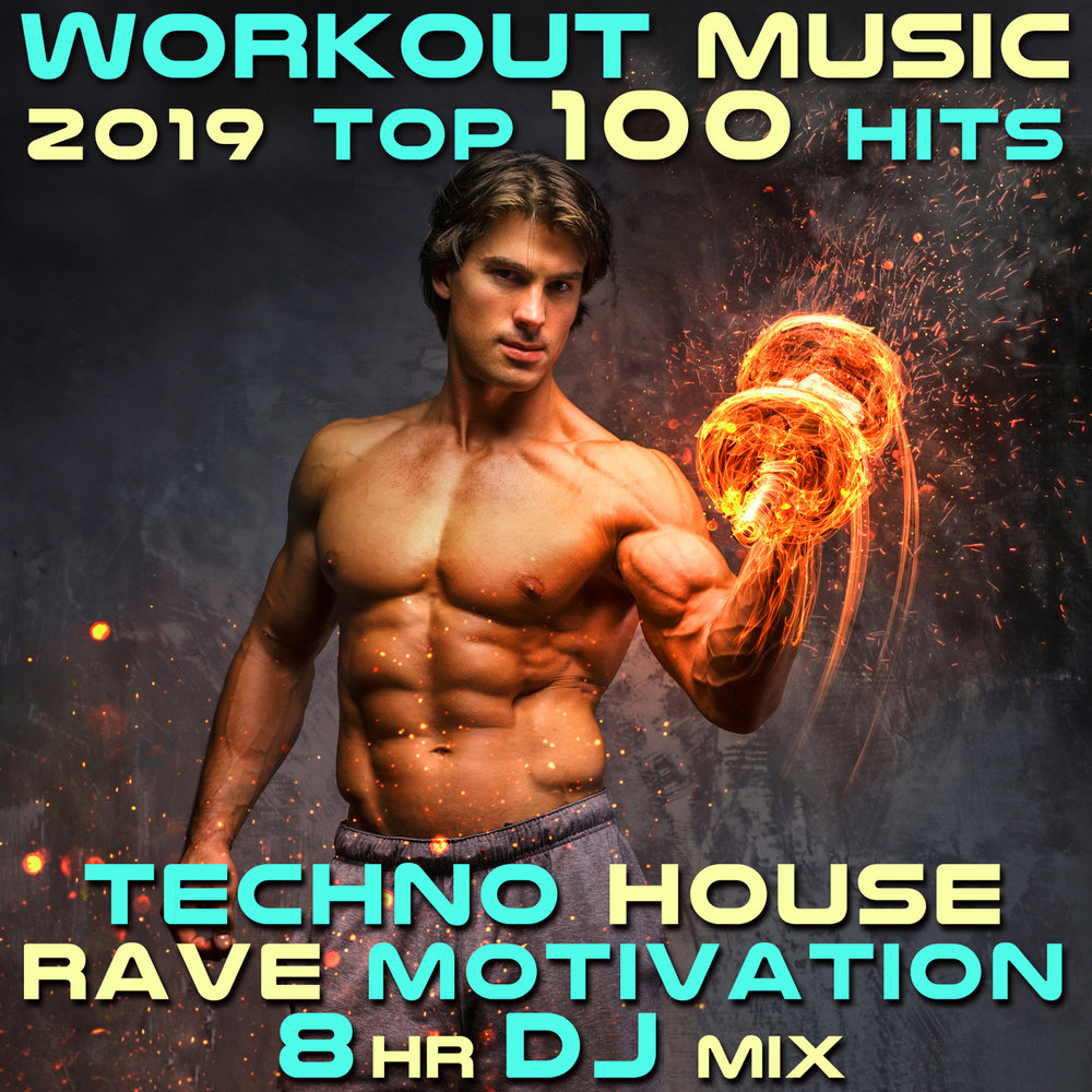 Workout Music 2019 Top 100 Hits Techno House Rave Motivation 8 Hr DJ