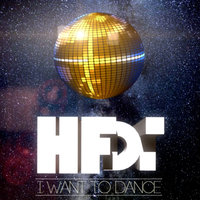 I Want To Dance — HFDT