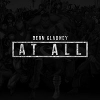 At All — Deon Gladney
