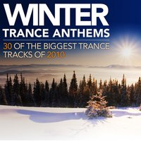Winter Trance Anthems - 30 of the Biggest Trance Tracks of 2010 — сборник