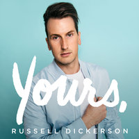 Yours — Russell Dickerson