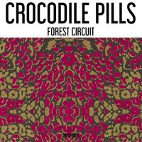 Forest Circuit — Crocodile Pills