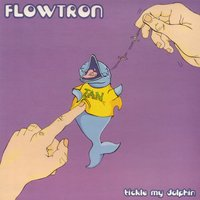 Tickle My Dolphin — Flowtron