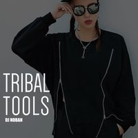 Tribal Tools — Dj Noban