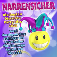 Narrensicher - Die besten Discofox Party Hits 2013 — сборник