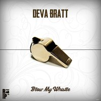 Blow My Whistle — Brendan Murphy, Deva Bratt, Paul Micca