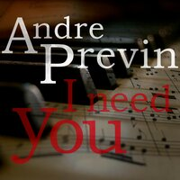 I Need You — André Previn