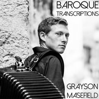 Baroque Transcriptions — Grayson Masefield, Иоганн Себастьян Бах, Иоганн Пахельбель, Доменико Скарлатти