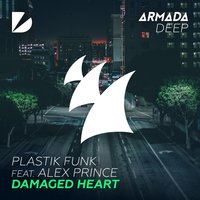 Damaged Heart — Plastik Funk, Alex Prince