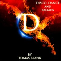 Tomas Blank Project: Disco, Dance & Ballads, Vol. 1 — Tomas Blank, Tomas Blank Project