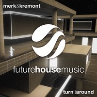 Turn It Around — Merk & Kremont