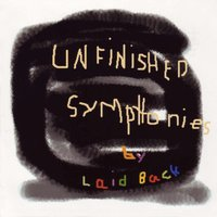 Unfinished Symphonies — Laid Back