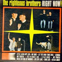 Right Now! — The Righteous Brothers