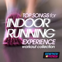 Top Songs for Indoor Running Experience Workout Collection — сборник