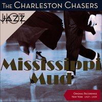 Mississippi Mud — The Charleston Chasers