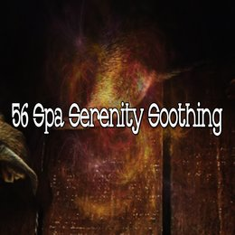 56 Spa Serenity Soothing — Sounds of Nature Relaxation