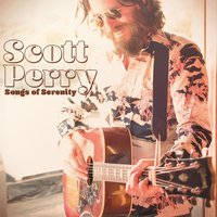 Songs of Serenity — Scott Perry