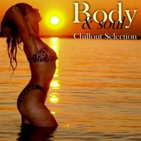 Body & Soul Chillout Selection — сборник