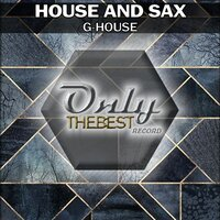 G-House — House And Sax