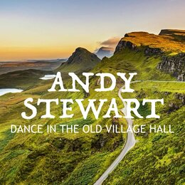 Dance In The Old Village Hall — Andy Stewart