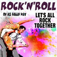ROCK'N'ROLL LET'S ALL ROCK TOGETHER — сборник