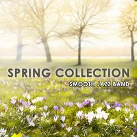 Spring Collection — Smooth Jazz