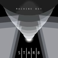 Star8 — Machine Boy