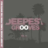 Deepest Grooves - 25 Deep House Tunes from the White Isle, Vol. 10 — сборник