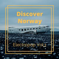 Discover Norway - Electropop, Vol. 1 — Electro Spectre, Kist, Argh