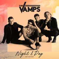 Night & Day — The Vamps