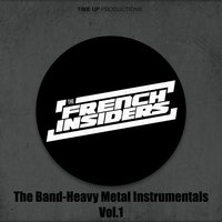 The Band, Heavy Metal Instrumentals Vol.1 — The French Insiders