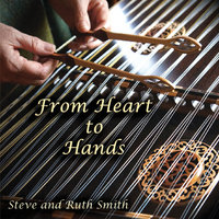 From Heart to Hands — Steve and Ruth Smith