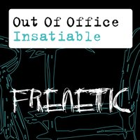 Insatiable — Out Of Office