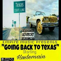 Going Back to Texas — HUSLEMAIN