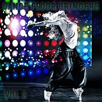 Dance Floor Grinders, Vol. 2 — сборник