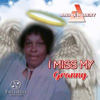 I Miss My Granny — Andre Hillery
