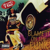 Blame It On The Funk — Indo 'g' & Lil' Blunt