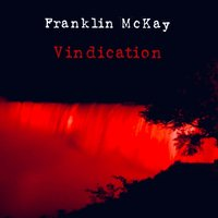 Vindication — Franklin McKay