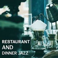 Restaurant and Dinner Jazz – Calm Smooth Jazz for Dinner, Soft Cool Jazz Background, Restaurant Jazz, Soft Relaxing Jazz Music — Cool Jazz Group