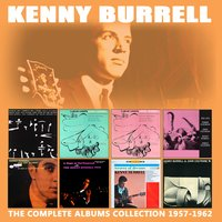 The Complete Albums Collection: 1957 - 1962 — Kenny Burrell
