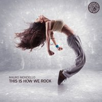 This Is How We Rock — Mauro Mondello