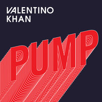 Pump — Valentino Khan