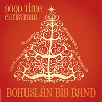 Good Time Christmas — Bohuslän Big Band