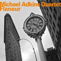 Flaneur — Paul Motian, Larry Grenadier, Michael Adkins Quartet, Russ Lossing, Michael Adkins