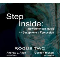 Step Inside: New American Music for Saxophone and Percussion — Various Composers, Rogue Two