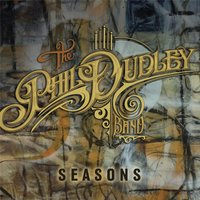Seasons — The Phil Dudley Band