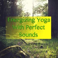 Energising Yoga With Perfect Sounds — сборник