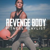 Revenge Body Fitness Playlist — Cardio Hits! Workout, Running Workout Music, Tabata Workout Song
