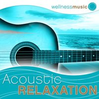 Wellness Music: Acoustic Relaxation — The Gym All-Stars