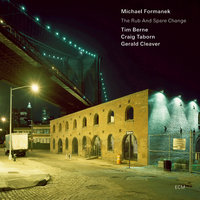 The Rub and Spare Change — Craig Taborn, Gerald Cleaver, Michael Formanek, Tim Berne